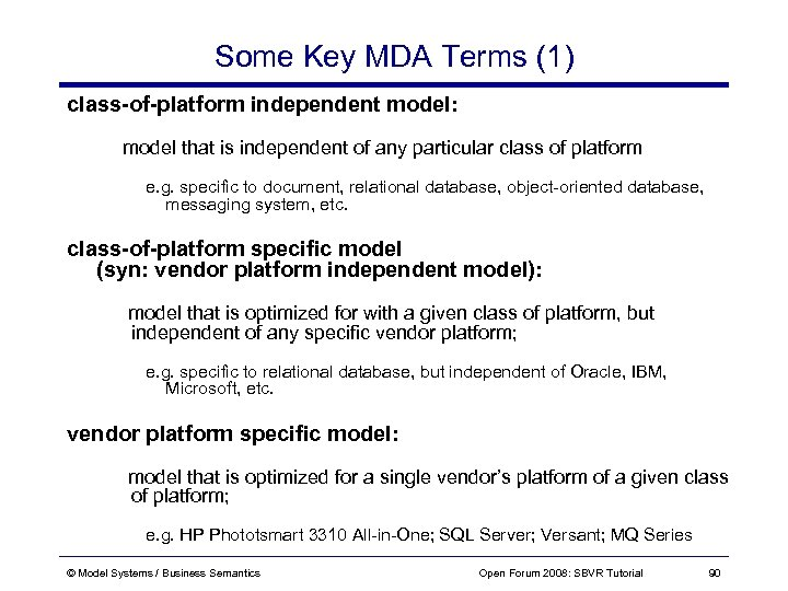 Some Key MDA Terms (1) class-of-platform independent model: model that is independent of any