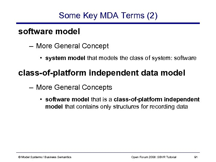 Some Key MDA Terms (2) software model – More General Concept • system model