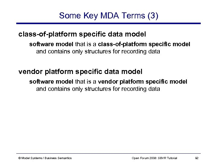 Some Key MDA Terms (3) class-of-platform specific data model software model that is a