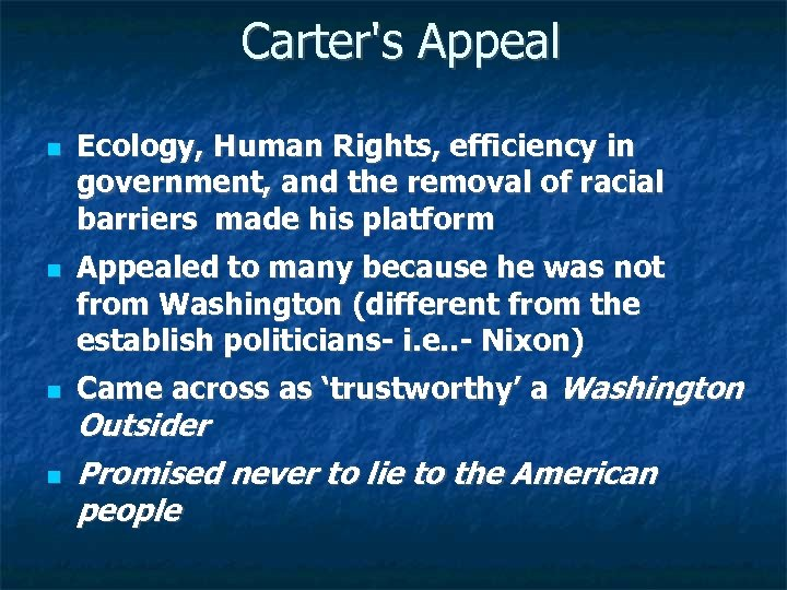Carter's Appeal Ecology, Human Rights, efficiency in government, and the removal of racial barriers
