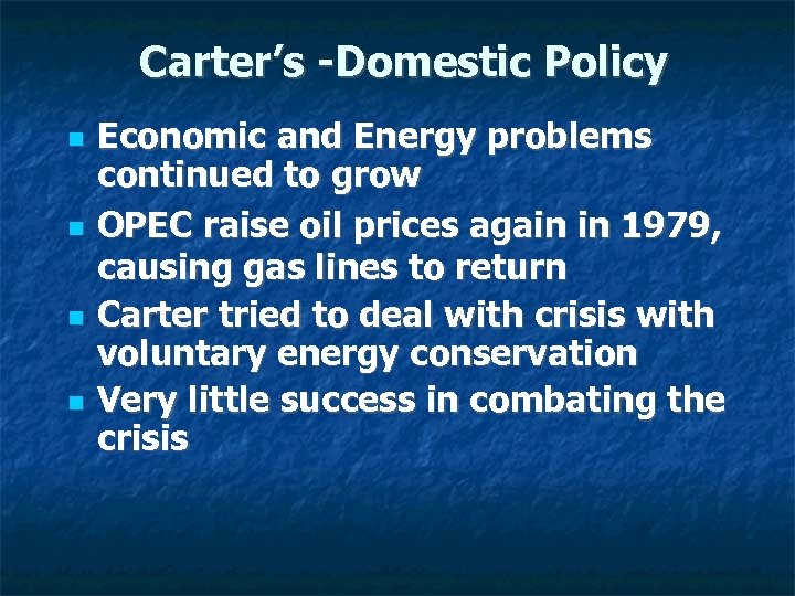 Carter's -Domestic Policy Economic and Energy problems continued to grow OPEC raise oil prices
