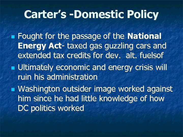 Carter's -Domestic Policy Fought for the passage of the National Energy Act- taxed gas