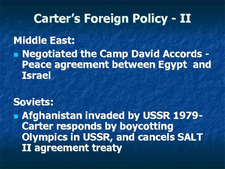 Carter's Foreign Policy - II Middle East: Negotiated the Camp David Accords Peace agreement