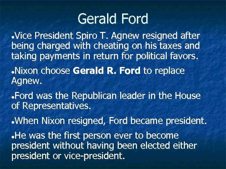 Gerald Ford Vice President Spiro T. Agnew resigned after being charged with cheating on