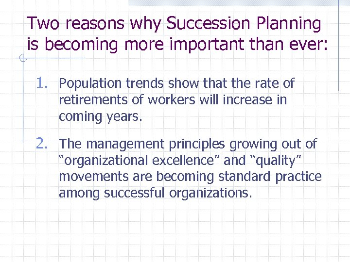 Two reasons why Succession Planning is becoming more important than ever: 1. Population trends