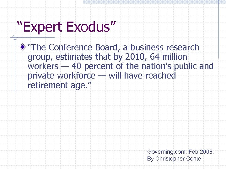 """""""Expert Exodus"""" """"The Conference Board, a business research group, estimates that by 2010, 64"""