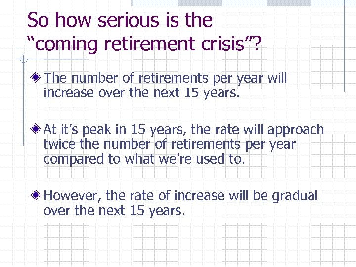 """So how serious is the """"coming retirement crisis""""? The number of retirements per year"""
