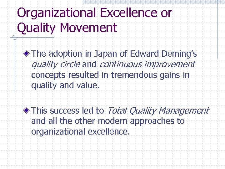 Organizational Excellence or Quality Movement The adoption in Japan of Edward Deming's quality circle