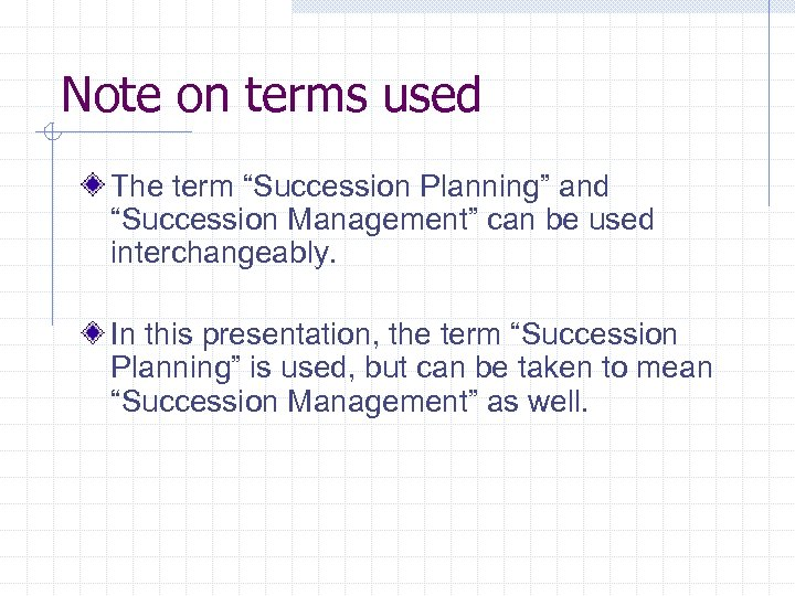 """Note on terms used The term """"Succession Planning"""" and """"Succession Management"""" can be used"""