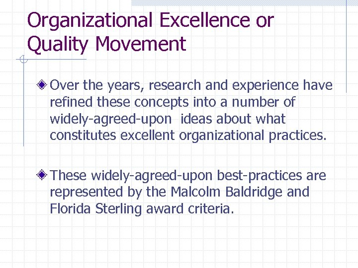 Organizational Excellence or Quality Movement Over the years, research and experience have refined these