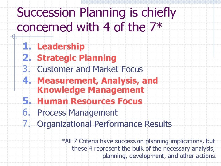 Succession Planning is chiefly concerned with 4 of the 7* 1. 2. 3. 4.
