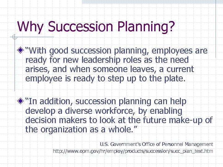"""Why Succession Planning? """"With good succession planning, employees are ready for new leadership roles"""