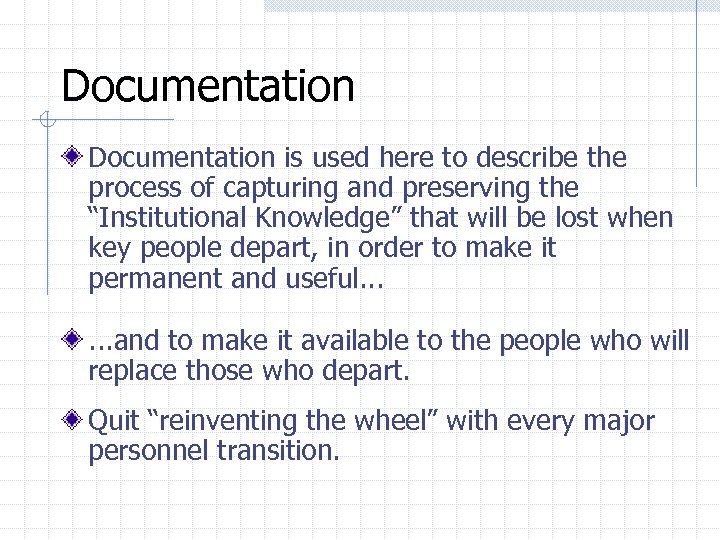 """Documentation is used here to describe the process of capturing and preserving the """"Institutional"""