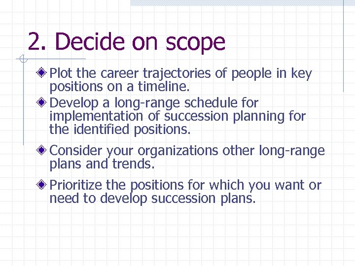 2. Decide on scope Plot the career trajectories of people in key positions on