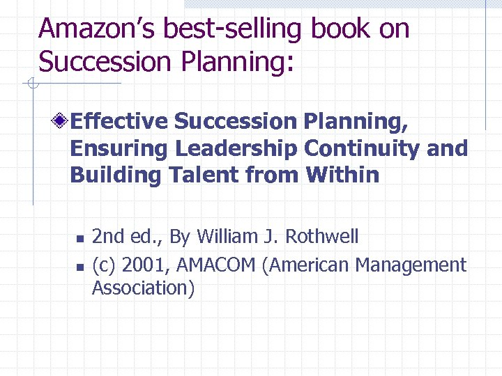 Amazon's best-selling book on Succession Planning: Effective Succession Planning, Ensuring Leadership Continuity and Building