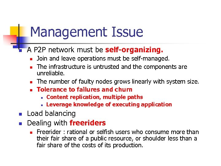 Management Issue n A P 2 P network must be self-organizing. n n Join