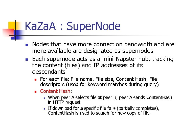 Ka. Za. A : Super. Node n n Nodes that have more connection bandwidth