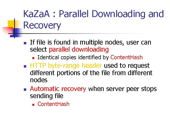 Ka. Za. A : Parallel Downloading and Recovery n If file is found in