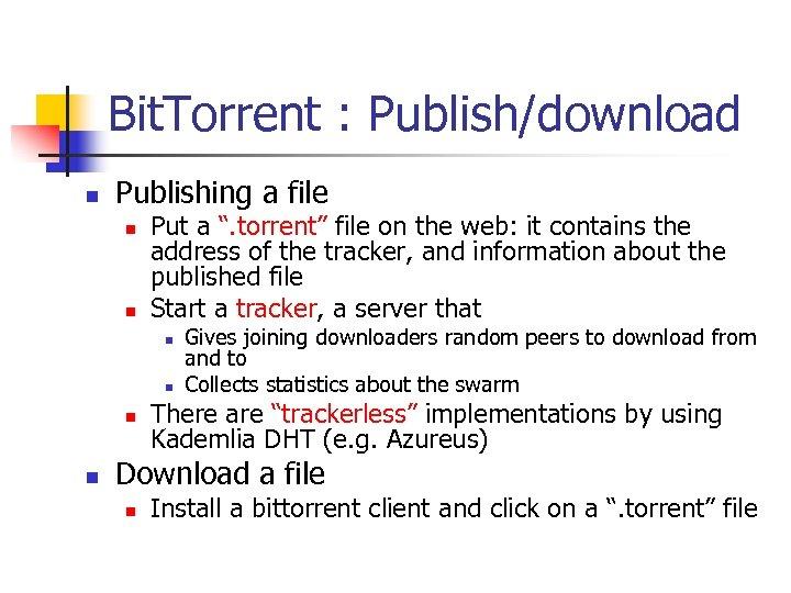 "Bit. Torrent : Publish/download n Publishing a file n n Put a "". torrent"""