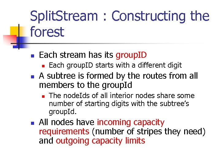 Split. Stream : Constructing the forest n Each stream has its group. ID n