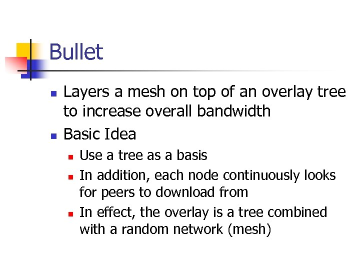 Bullet n n Layers a mesh on top of an overlay tree to increase