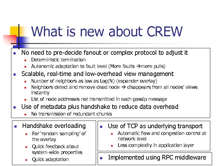 What is new about CREW n No need to pre-decide fanout or complex protocol