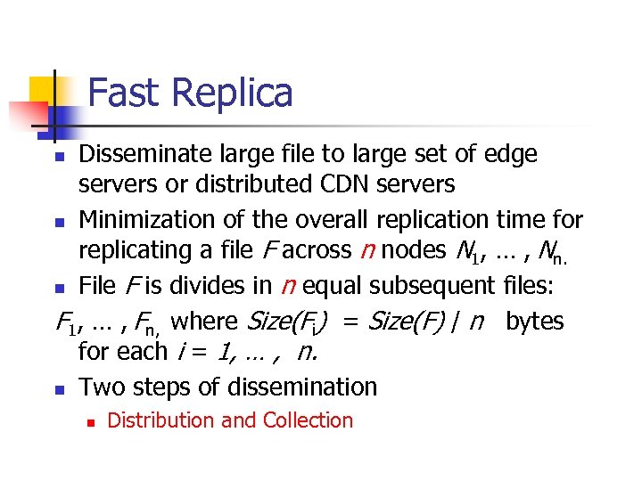Fast Replica Disseminate large file to large set of edge servers or distributed CDN