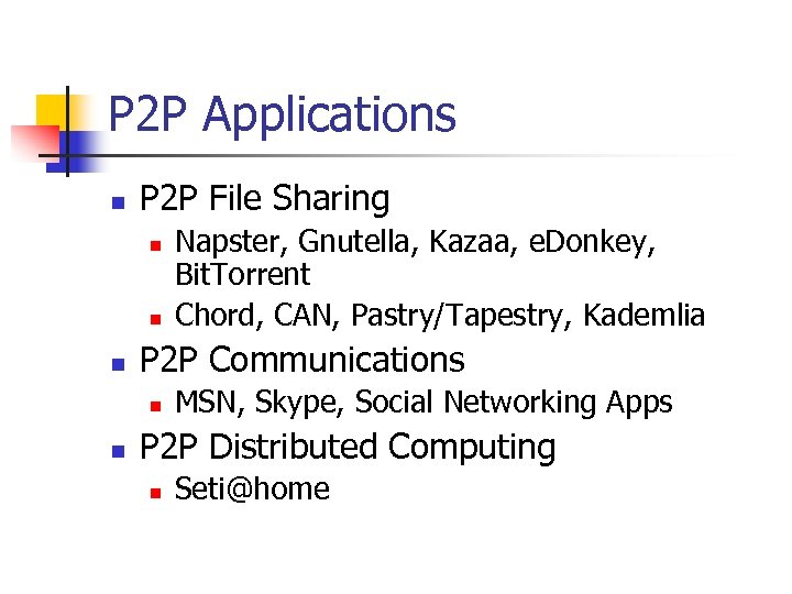 P 2 P Applications n P 2 P File Sharing n n n P