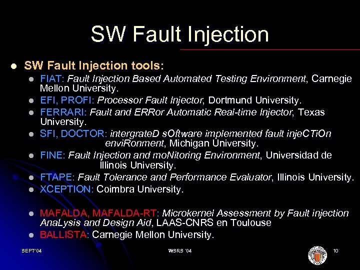SW Fault Injection l SW Fault Injection tools: l l l l l FIAT:
