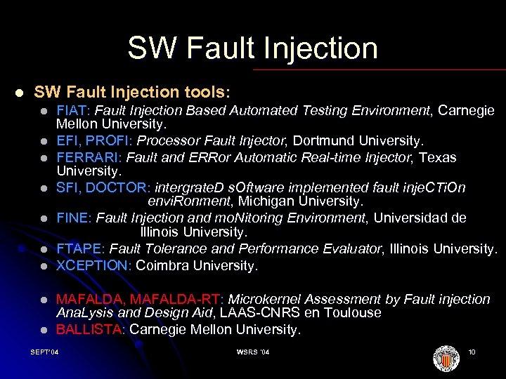 SW Fault Injection l SW Fault Injection tools: l l l l l FIAT: