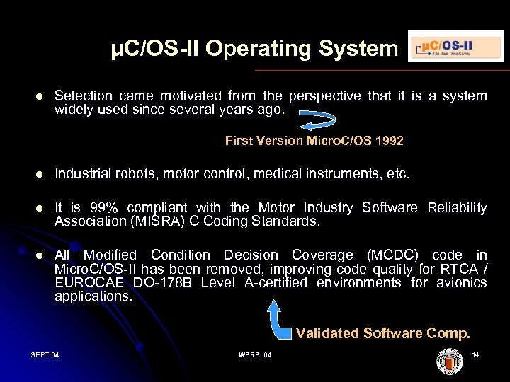 µC/OS-II Operating System l Selection came motivated from the perspective that it is a