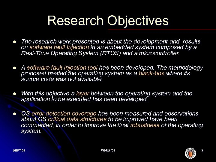 Research Objectives l The research work presented is about the development and results on