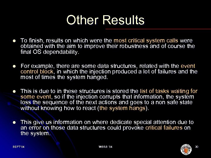 Other Results l To finish, results on which were the most critical system calls