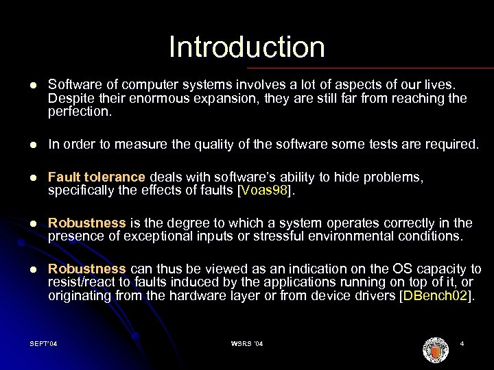 Introduction l Software of computer systems involves a lot of aspects of our lives.