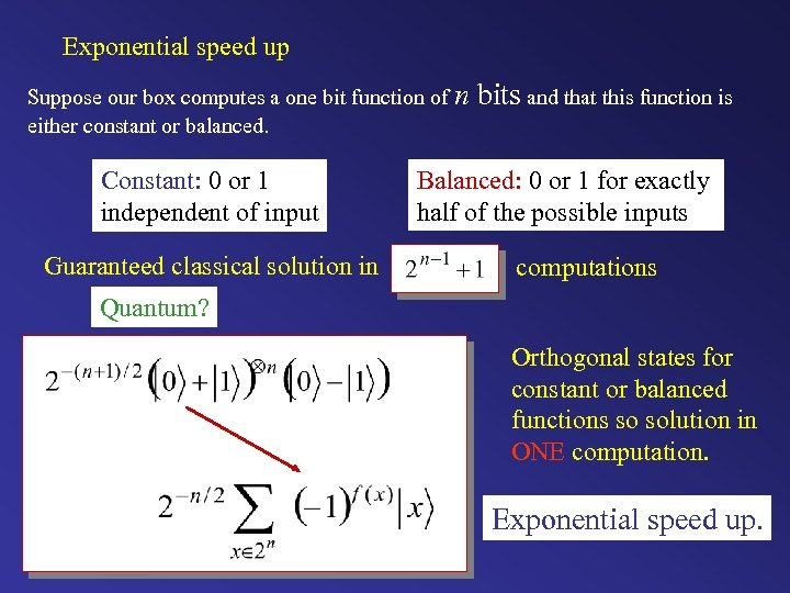 Exponential speed up Suppose our box computes a one bit function of n either