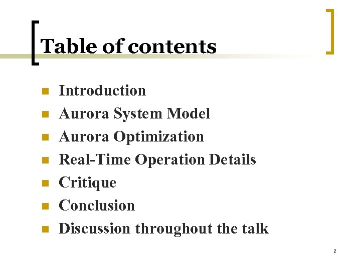 Table of contents n n n n Introduction Aurora System Model Aurora Optimization Real-Time