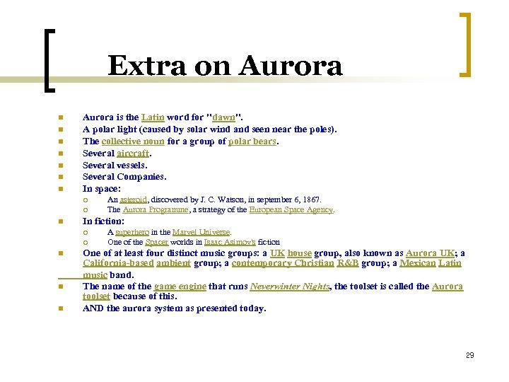 Extra on Aurora n n n n Aurora is the Latin word for
