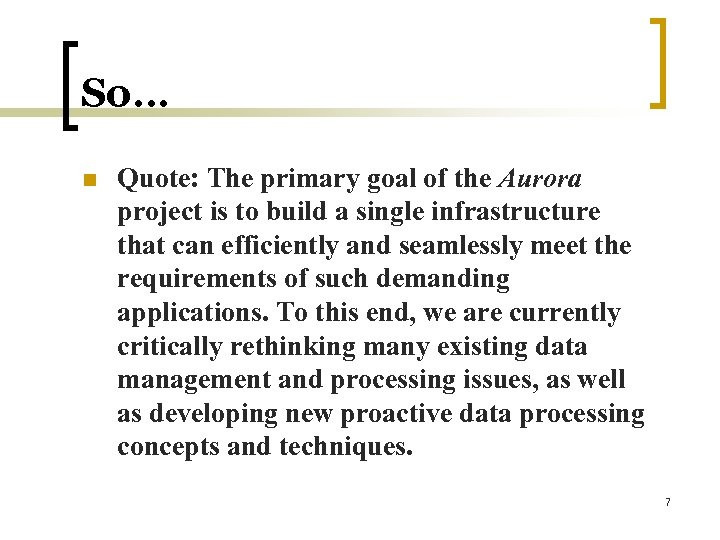 So… n Quote: The primary goal of the Aurora project is to build a