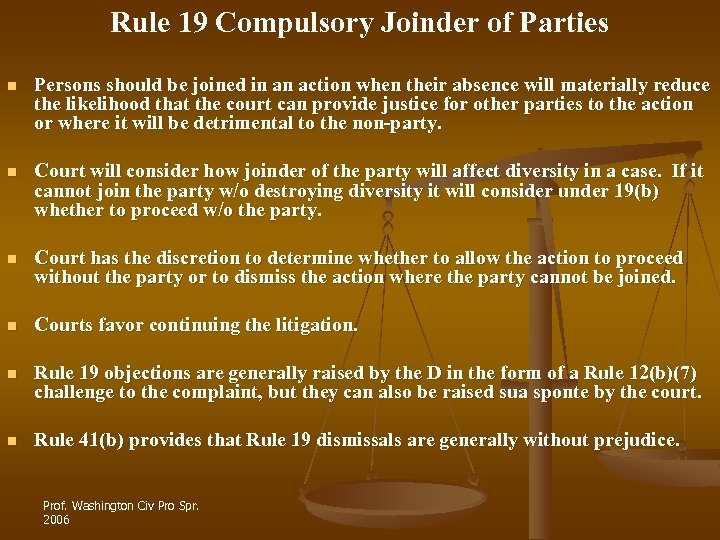 Rule 19 Compulsory Joinder of Parties n Persons should be joined in an action