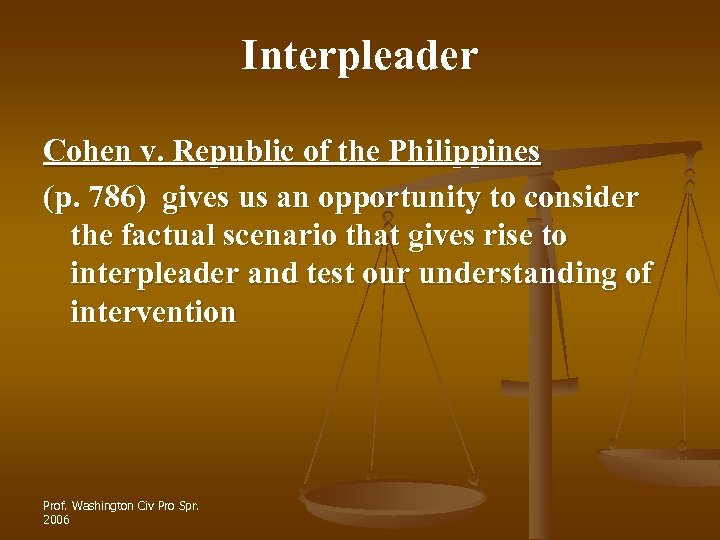 Interpleader Cohen v. Republic of the Philippines (p. 786) gives us an opportunity to