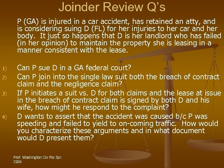 Joinder Review Q's P (GA) is injured in a car accident, has retained an