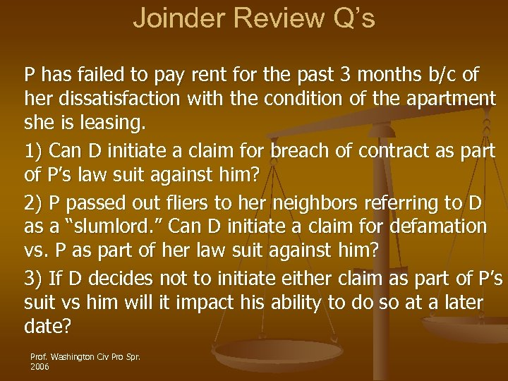 Joinder Review Q's P has failed to pay rent for the past 3 months
