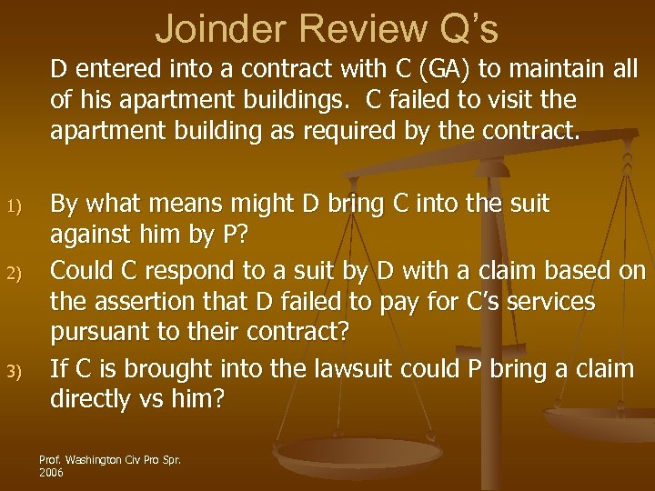 Joinder Review Q's D entered into a contract with C (GA) to maintain all