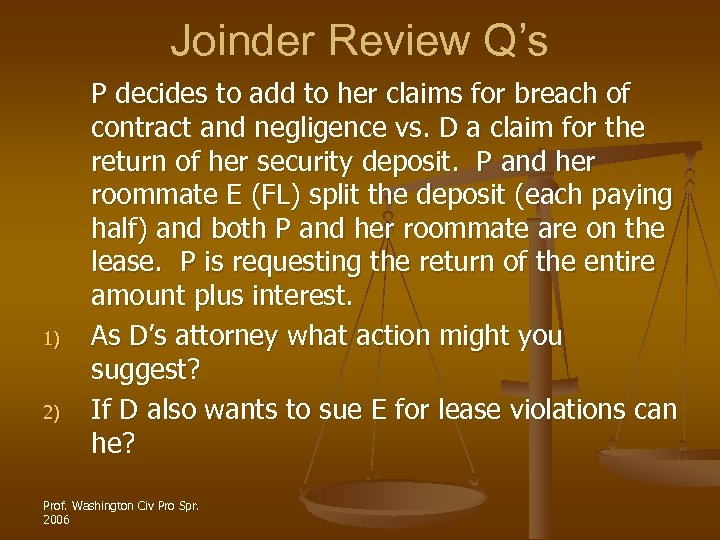 Joinder Review Q's 1) 2) P decides to add to her claims for breach