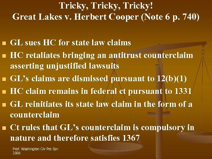 Tricky, Tricky! Great Lakes v. Herbert Cooper (Note 6 p. 740) n n n