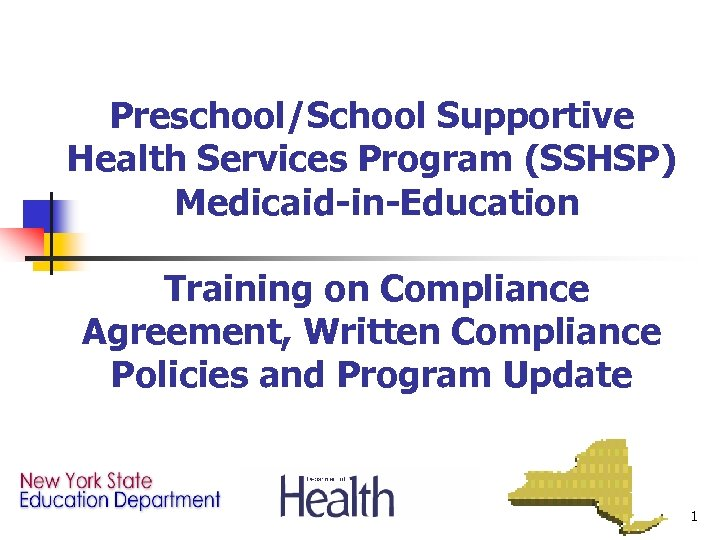 Preschool/School Supportive Health Services Program (SSHSP) Medicaid-in-Education Training on Compliance Agreement, Written Compliance Policies