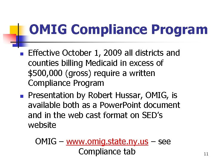OMIG Compliance Program n n Effective October 1, 2009 all districts and counties billing