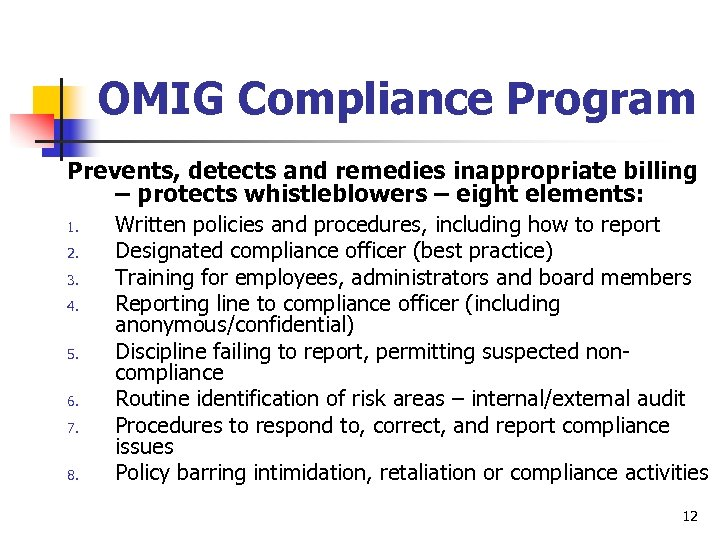 OMIG Compliance Program Prevents, detects and remedies inappropriate billing – protects whistleblowers – eight