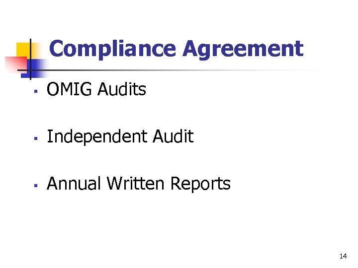 Compliance Agreement § OMIG Audits § Independent Audit § Annual Written Reports 14