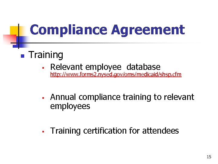Compliance Agreement n Training § § § Relevant employee database http: //www. forms 2.